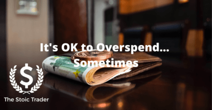 It's OK to Overspend... Sometimes